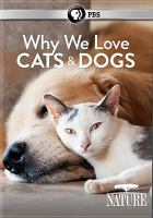 Cover image for Why we love cats and dogs [videorecording DVD]
