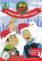 Cover image for Wild Kratts. A creature Christmas [videorecording DVD]