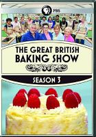 Cover image for The great British baking show. Season 3, Complete [videorecording DVD]