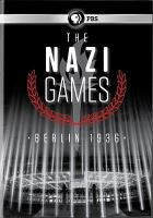 Cover image for The Nazi games [videorecording DVD] : Berlin 1936
