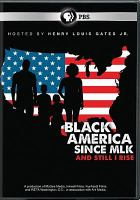 Cover image for Black America since MLK [videorecording DVD] : and still I rise