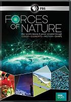 Cover image for Forces of nature [videorecording DVD] : our world's beauty & power revealed through color, elements, motion, shape