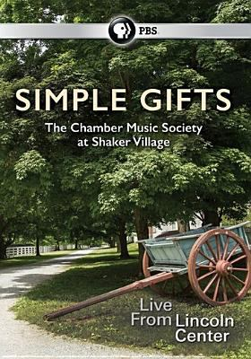 Imagen de portada para Simple gifts. The Chamber Music Society at Shaker Village [videorecording DVD]