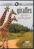 Cover image for Giraffes [videorecording DVD] : Africa's gentle giants