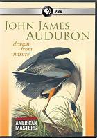 Cover image for John James Audubon : drawn from nature [videorecording DVD]