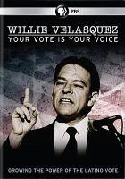 Imagen de portada para Willie Velasquez : your vote is your voice [videorecording DVD]