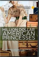 Cover image for Million dollar American princesses : the complete series [videorecording DVD]