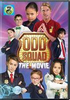 Cover image for Odd Squad : the movie [videorecording DVD].