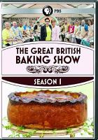 Cover image for The great British baking show. Season 1, Complete [videorecording DVD]