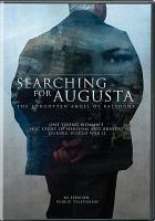Cover image for Searching for Augusta [videorecording DVD] : the forgotten angel of Bastogne