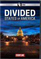 Cover image for Divided states of America [videorecording DVD]