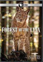 Cover image for Forest of the lynx [videorecording DVD]