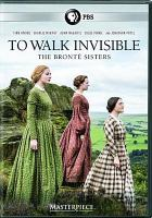 Cover image for To walk invisible [videorecording DVD] : the BrontÞe sisters