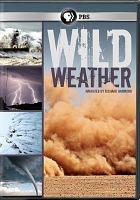 Imagen de portada para Wild weather [videorecording DVD]