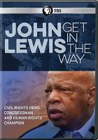 Cover image for John Lewis [videorecording DVD] : get in the way