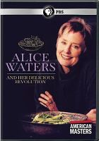 Cover image for Alice Waters and her delicious revolution [videorecording DVD]