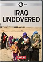 Cover image for Iraq uncovered [videorecording DVD]