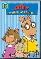 Imagen de portada para Arthur. Brothers and sisters [videorecording DVD].