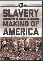 Cover image for Slavery and the making of America [videorecording DVD]