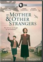 Cover image for My mother and other strangers [videorecording DVD]
