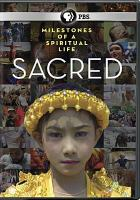 Cover image for Sacred [videorecording DVD] : Milestones of a spiritual life