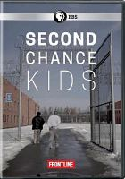 Cover image for Second chance kids [videorecording DVD]