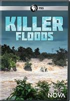 Cover image for Killer floods [videorecording DVD]