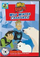 Cover image for Wild Kratts. Wild winter creatures! [videorecording DVD]