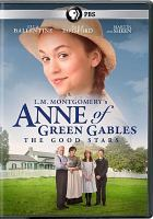 Cover image for Anne of Green Gables : the good stars [videorecording DVD]