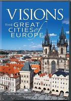 Cover image for Visions [videorecording DVD] : the great cities of Europe