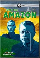Cover image for Into the Amazon [videorecording DVD]