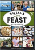 Cover image for A moveable feast with fine cooking. Season 5, Complete [videorecording DVD]