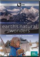 Cover image for Earth's natural wonders. Season 2 [videorecording DVD] : Life at the extremes
