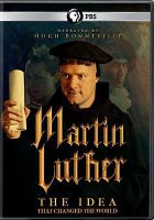 Cover image for Martin Luther [videorecording DVD] : the idea that changed the world