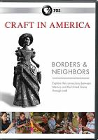 Cover image for Craft in America. Borders & neighbors [videorecording DVD]