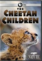 Cover image for The cheetah children [videorecording DVD]