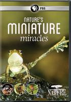 Cover image for Nature's miniature miracles [videorecording DVD]