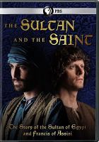 Cover image for The sultan and the saint [videorecording DVD]