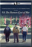 Cover image for VA : the human cost of war [videorecording DVD]