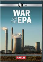 Cover image for War on the EPA [videorecording DVD]