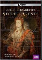 Cover image for Queen Elizabeth's secret agents [videorecording DVD]