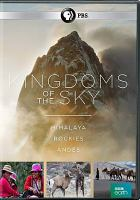 Cover image for Kingdoms of the sky [videorecording DVD] : Himalaya, Rockies, Andes