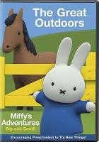 Cover image for Miffy's adventures big and small. The great outdoors [videorecording DVD].