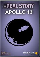 Cover image for The real story Apollo 13 [videorecording DVD]