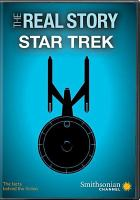 Cover image for The real story [videorecording DVD] : Star trek