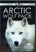 Cover image for Arctic wolf pack [videorecording DVD]
