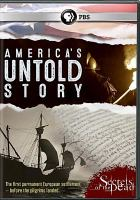 Cover image for America's untold story [videorecording DVD] : Secrets of the dead