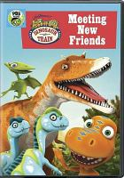 Cover image for Dinosaur train. Meeting new friends [videorecording DVD].