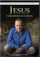 Cover image for Jesus [videorecording DVD] : countdown to Calvary