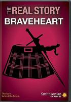 Cover image for The real story [videorecording DVD] : Braveheart